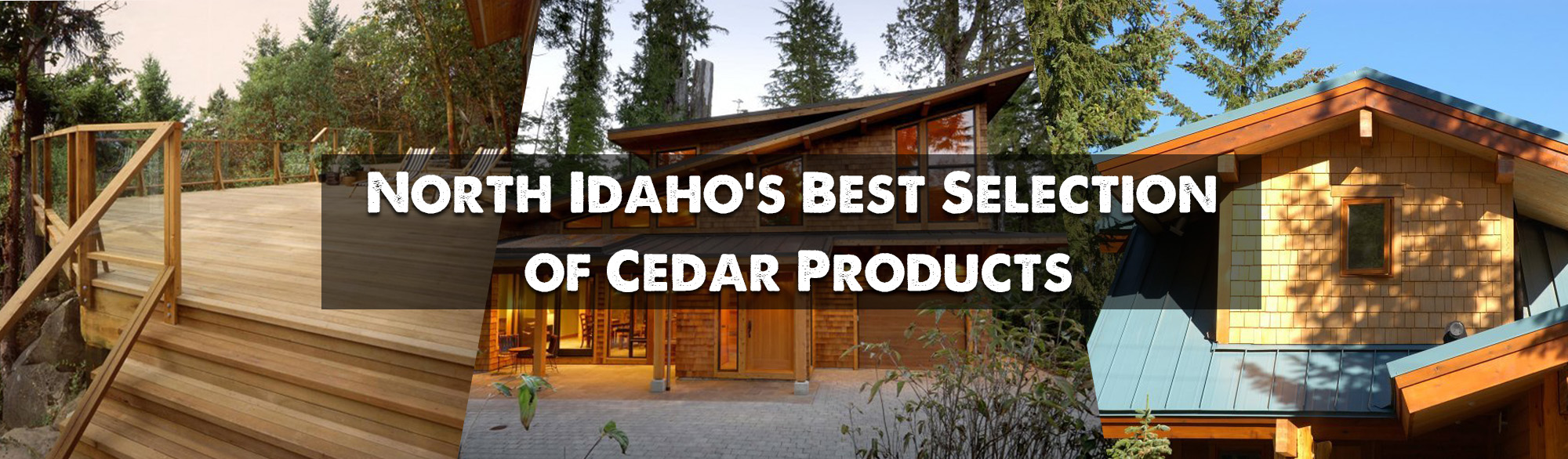 North Idaho's Best Cedar Products